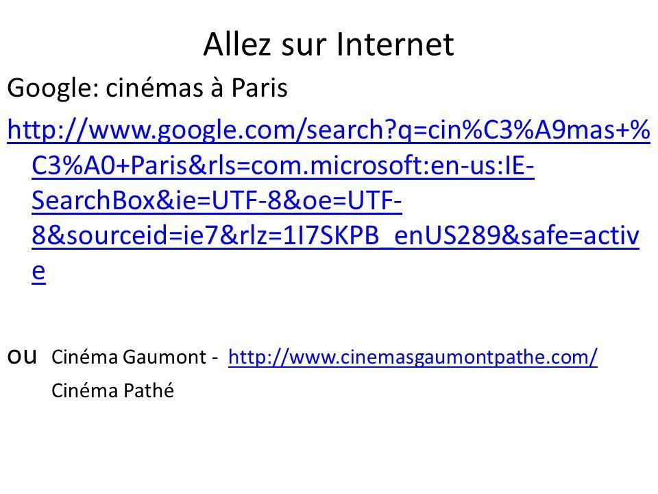 Allez sur Internet Google: cinémas à Paris