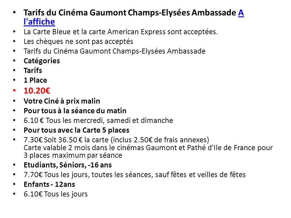 Tarifs du Cinéma Gaumont Champs-Elysées Ambassade A l affiche