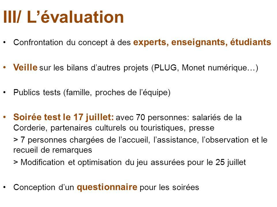 III/ L'évaluation Confrontation du concept à des experts, enseignants, étudiants. Veille sur les bilans d'autres projets (PLUG, Monet numérique…)