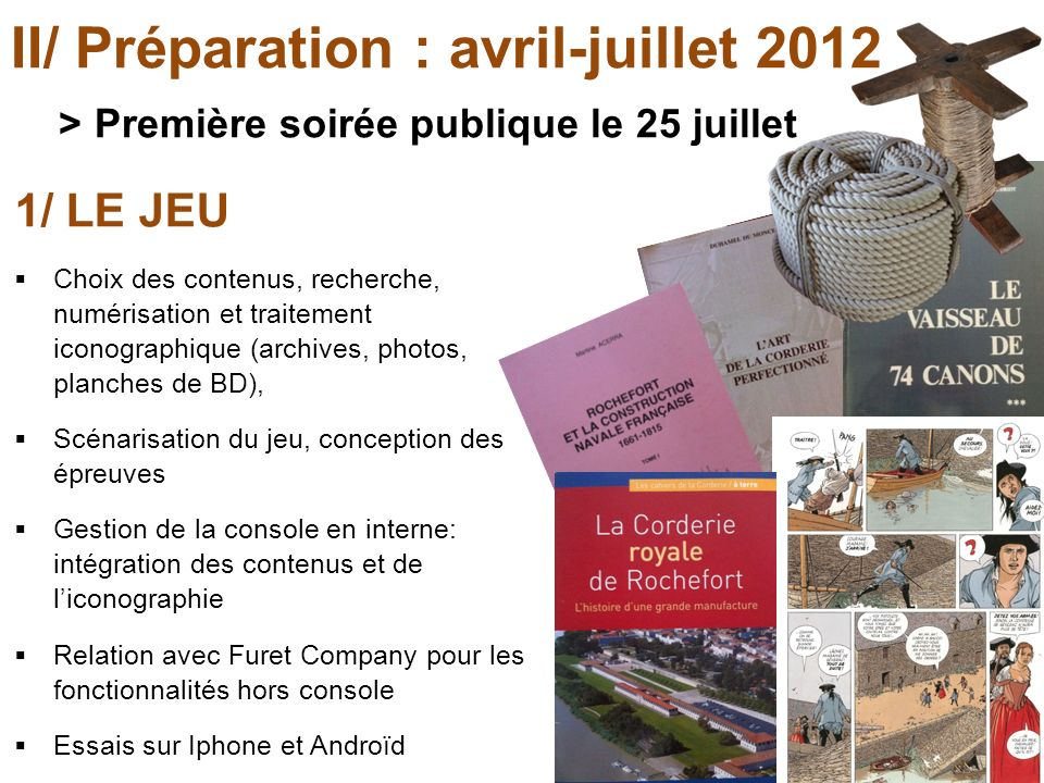 II/ Préparation : avril-juillet 2012 > Première soirée publique le 25 juillet