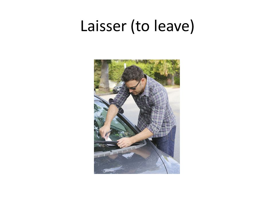 Laisser (to leave)