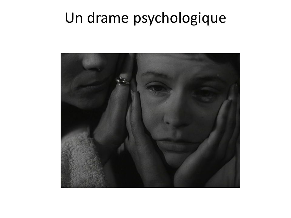 Un drame psychologique
