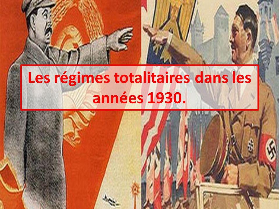 Les régimes totalitaires dans les années 1930.