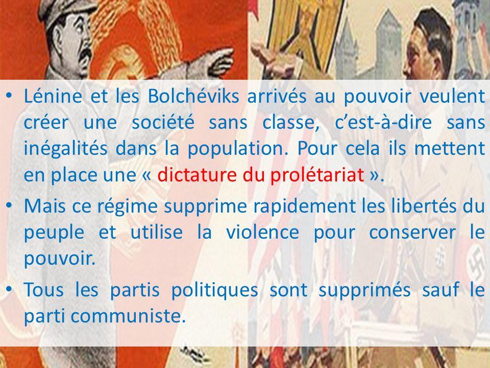 Lénine et les Bolchéviks arrivés au pouvoir veulent créer une société sans classe, c'est-à-dire sans inégalités dans la population. Pour cela ils mettent en place une « dictature du prolétariat ».