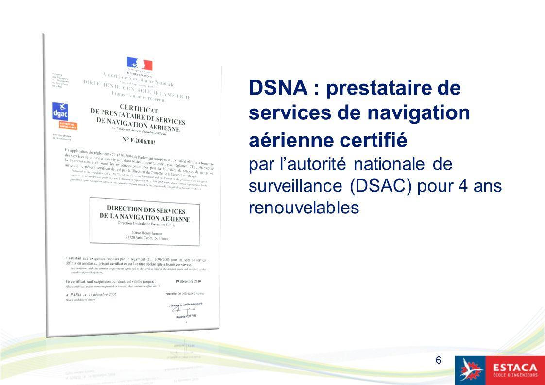 DSNA : prestataire de services de navigation aérienne certifié par l'autorité nationale de surveillance (DSAC) pour 4 ans renouvelables
