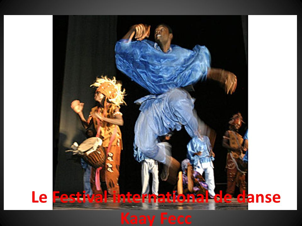 Le Festival international de danse Kaay Fecc
