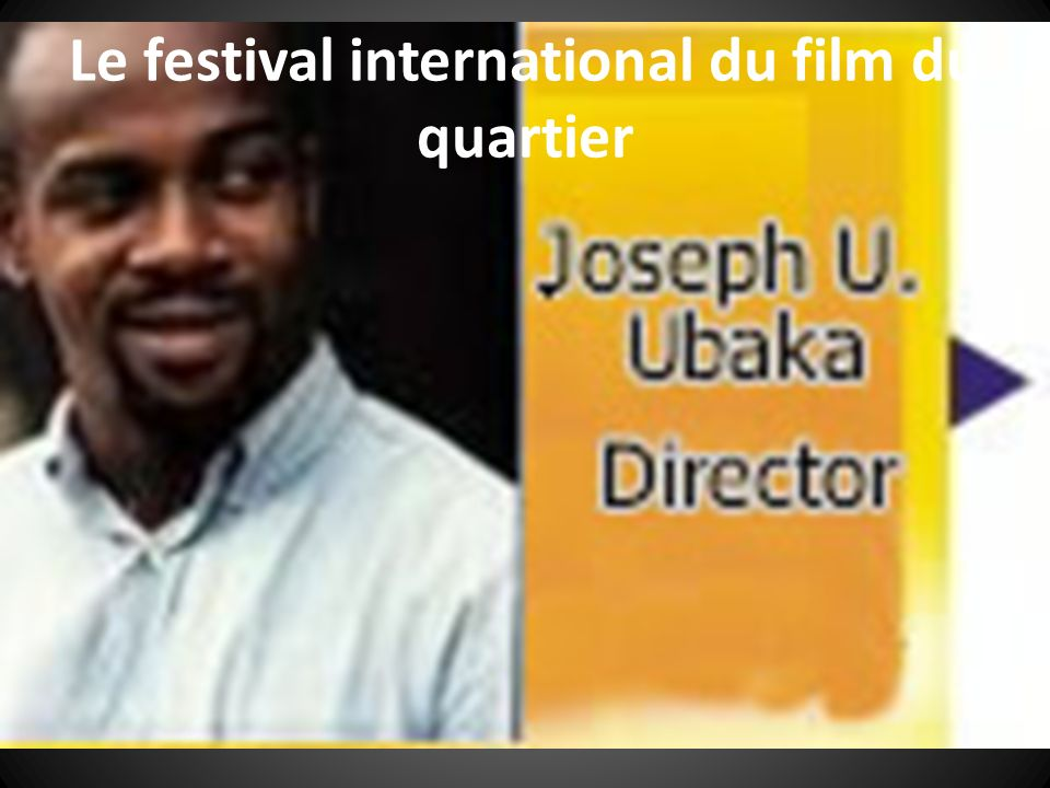 Le festival international du film du quartier