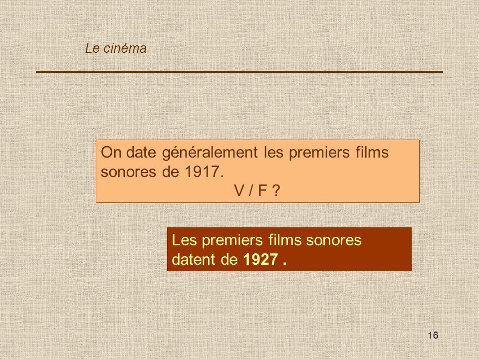 On date généralement les premiers films sonores de 1917. V / F