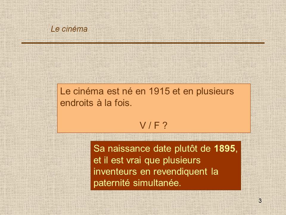 Le cinéma est né en 1915 et en plusieurs endroits à la fois.