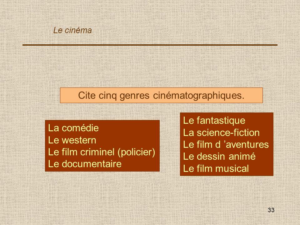 Cite cinq genres cinématographiques.