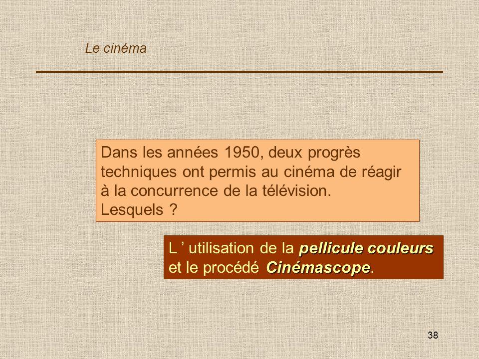 L ' utilisation de la pellicule couleurs et le procédé Cinémascope.