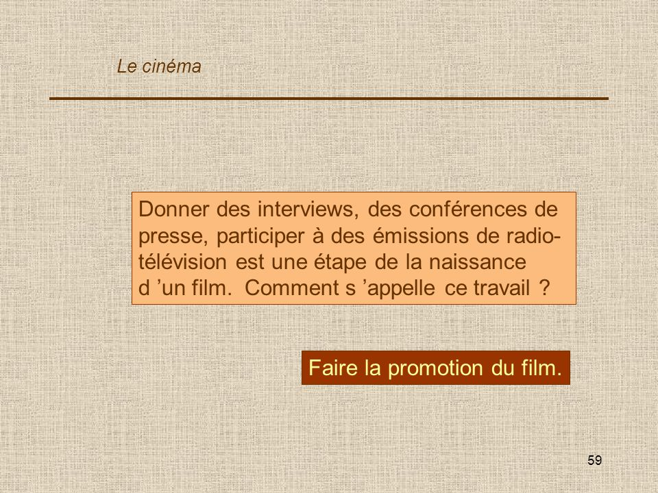 Faire la promotion du film.