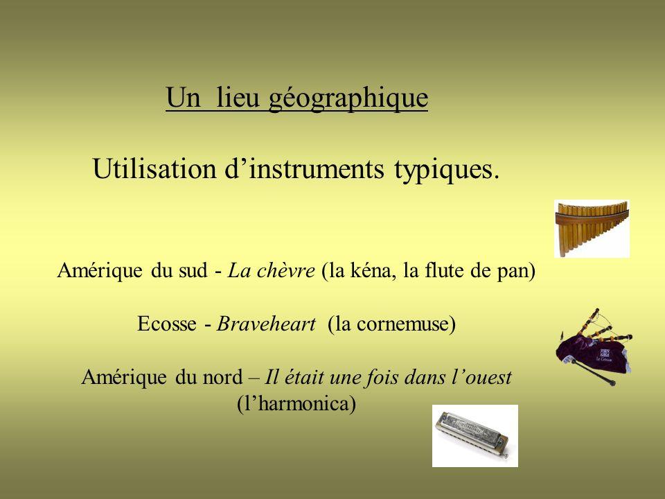 Un lieu géographique Utilisation d'instruments typiques