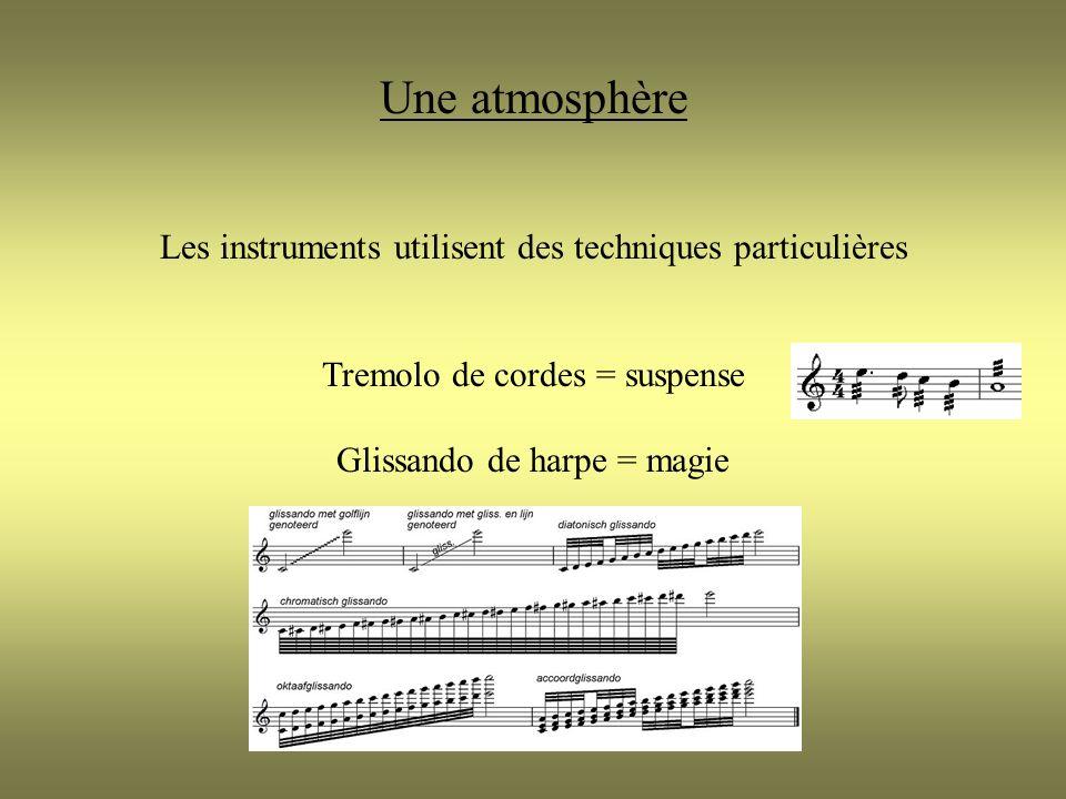 Une atmosphère Les instruments utilisent des techniques particulières