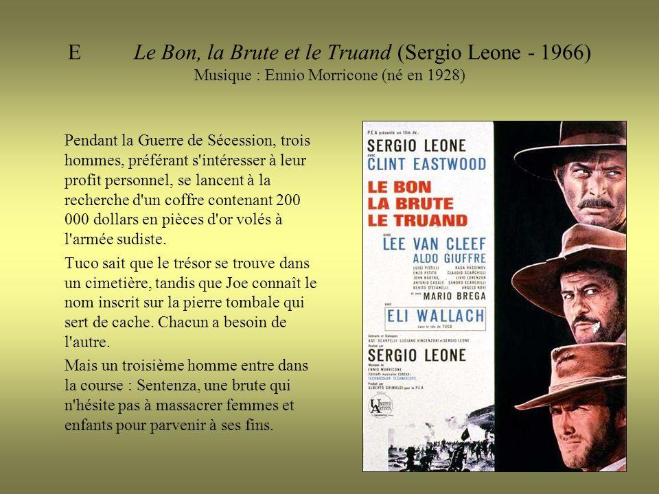 E Le Bon, la Brute et le Truand (Sergio Leone - 1966) Musique : Ennio Morricone (né en 1928)