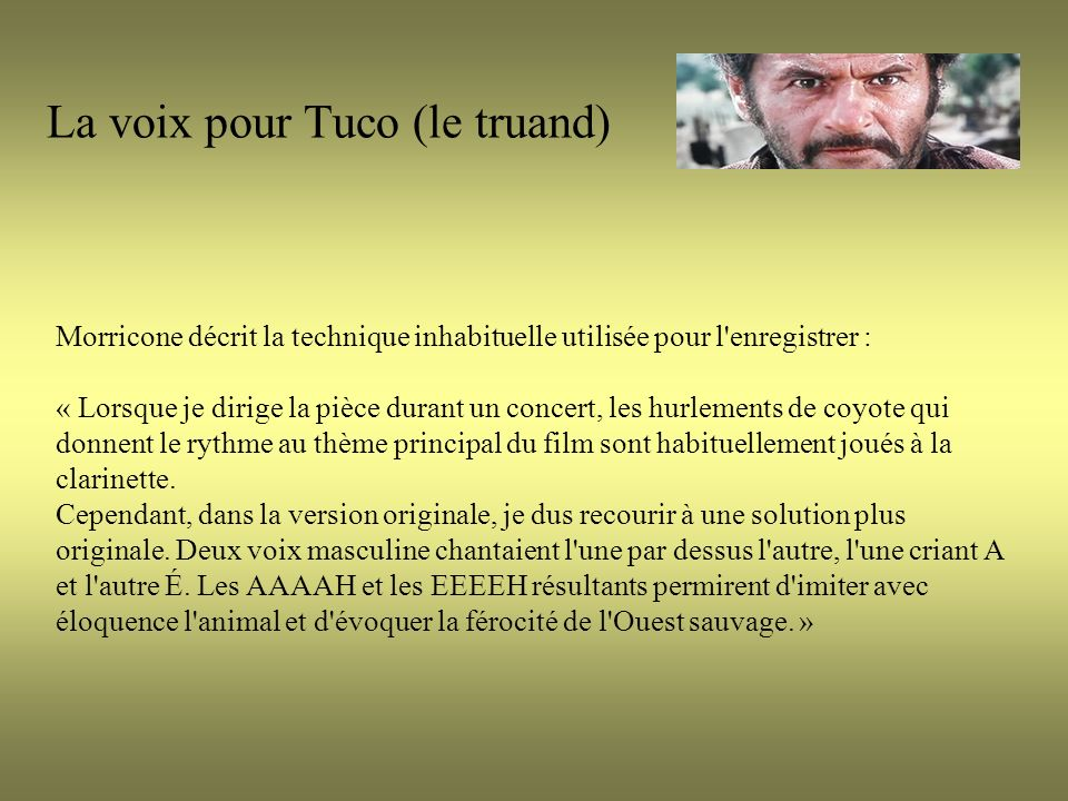 La voix pour Tuco (le truand)