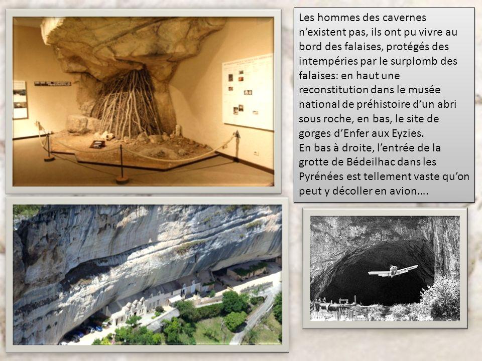 Les hommes des cavernes n'existent pas, ils ont pu vivre au bord des falaises, protégés des intempéries par le surplomb des falaises: en haut une reconstitution dans le musée national de préhistoire d'un abri sous roche, en bas, le site de gorges d'Enfer aux Eyzies.