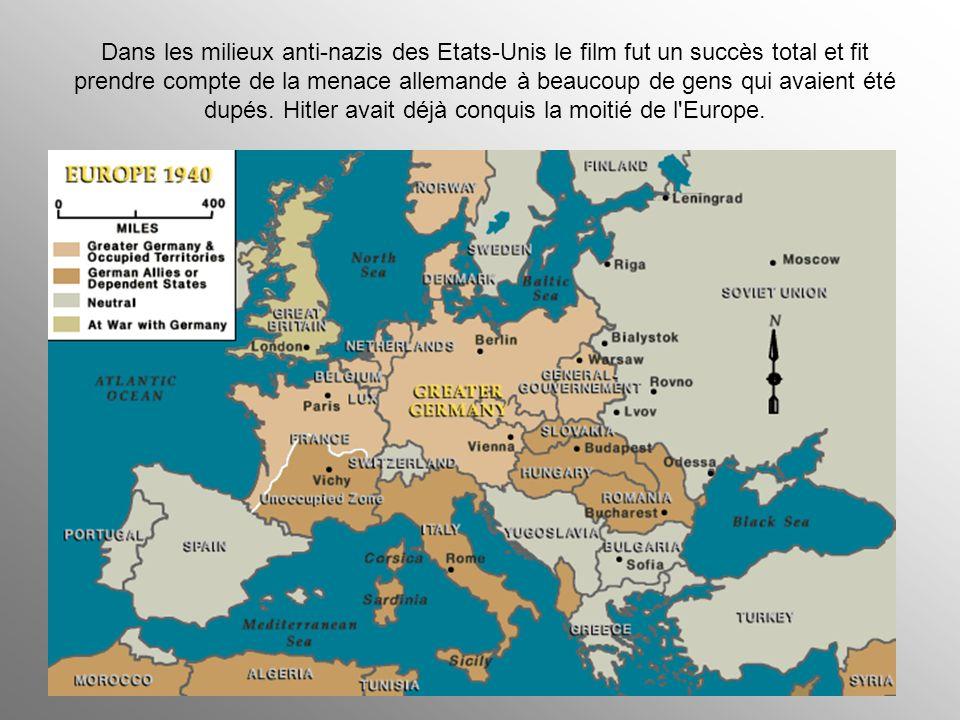 Dans les milieux anti-nazis des Etats-Unis le film fut un succès total et fit prendre compte de la menace allemande à beaucoup de gens qui avaient été dupés.