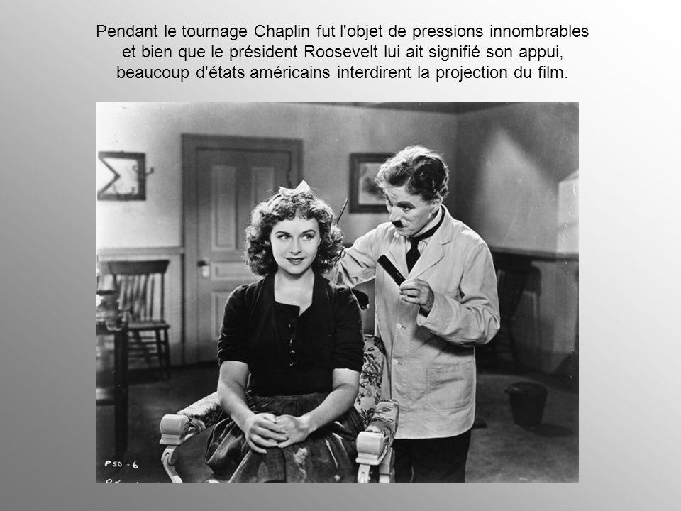 Pendant le tournage Chaplin fut l objet de pressions innombrables et bien que le président Roosevelt lui ait signifié son appui, beaucoup d états américains interdirent la projection du film.