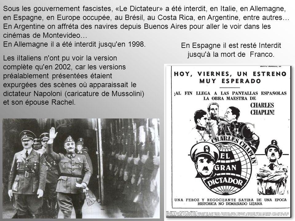 En Espagne il est resté Interdit jusqu à la mort de Franco.