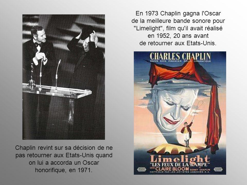 En 1973 Chaplin gagna l Oscar de la meilleure bande sonore pour Limelight , film qu il avait réalisé en 1952, 20 ans avant de retourner aux Etats-Unis.