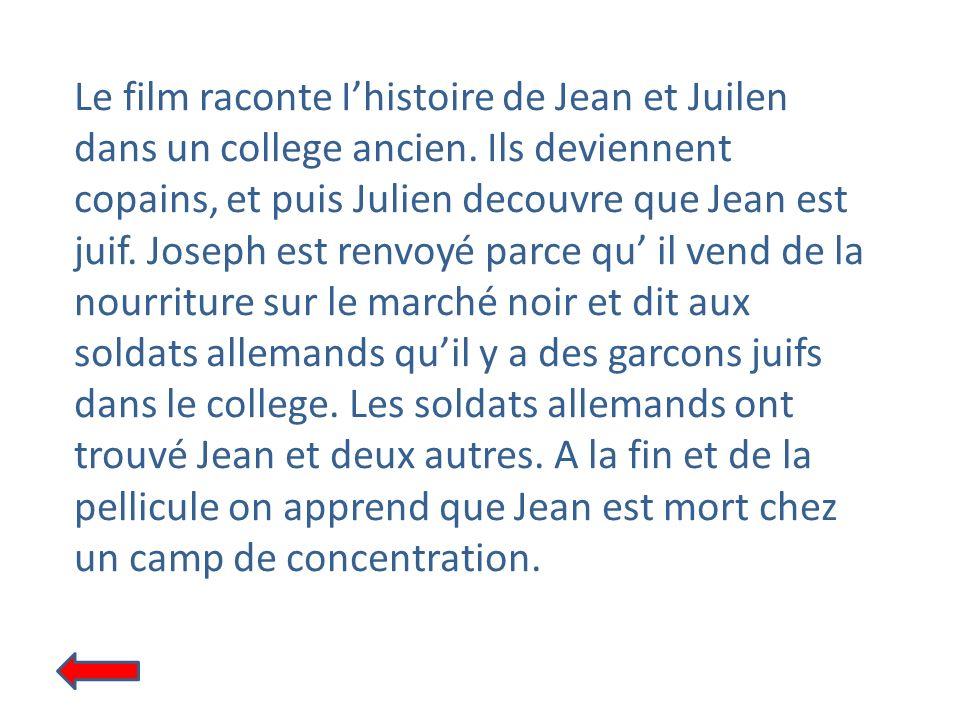 Le film raconte I'histoire de Jean et Juilen dans un college ancien