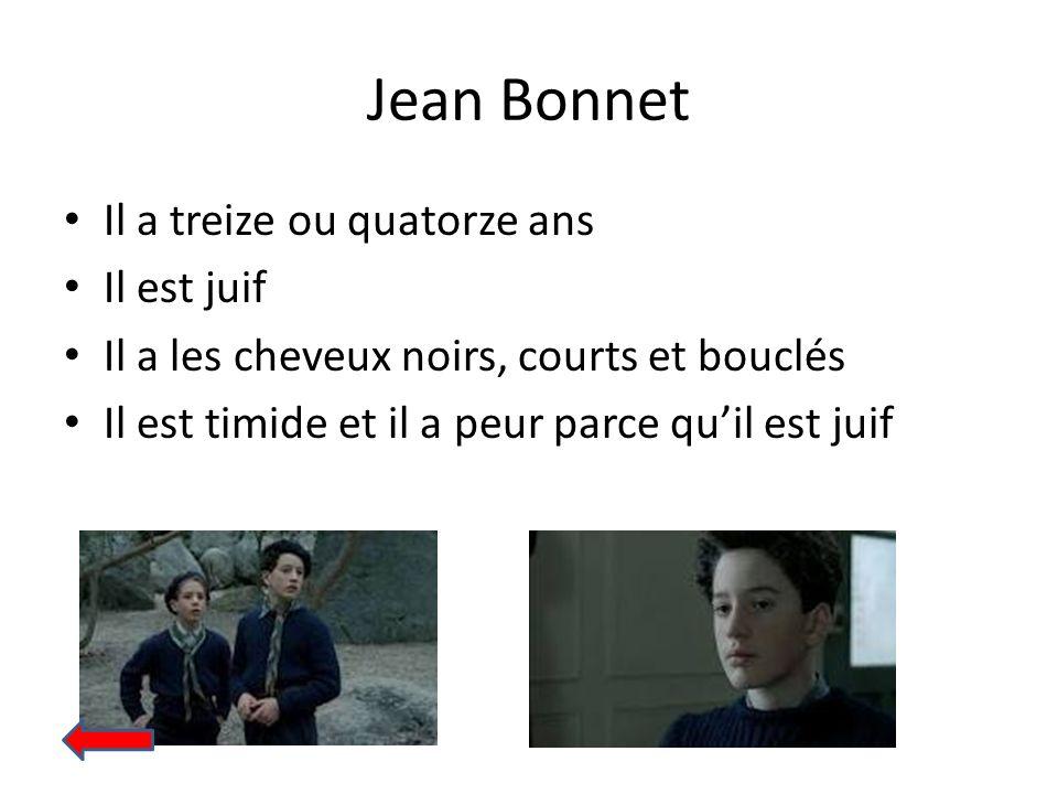 Jean Bonnet Il a treize ou quatorze ans Il est juif