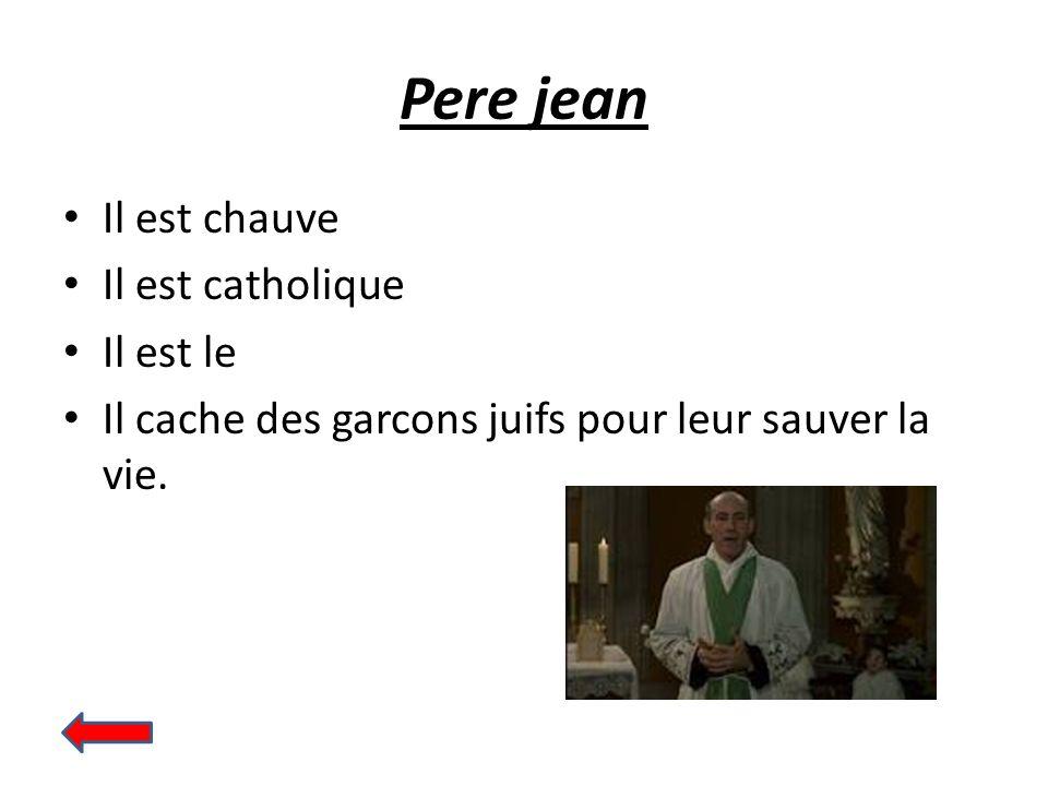 Pere jean Il est chauve Il est catholique Il est le