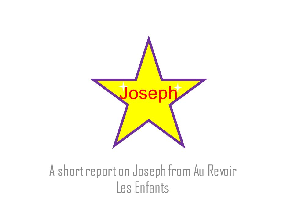 A short report on Joseph from Au Revoir Les Enfants