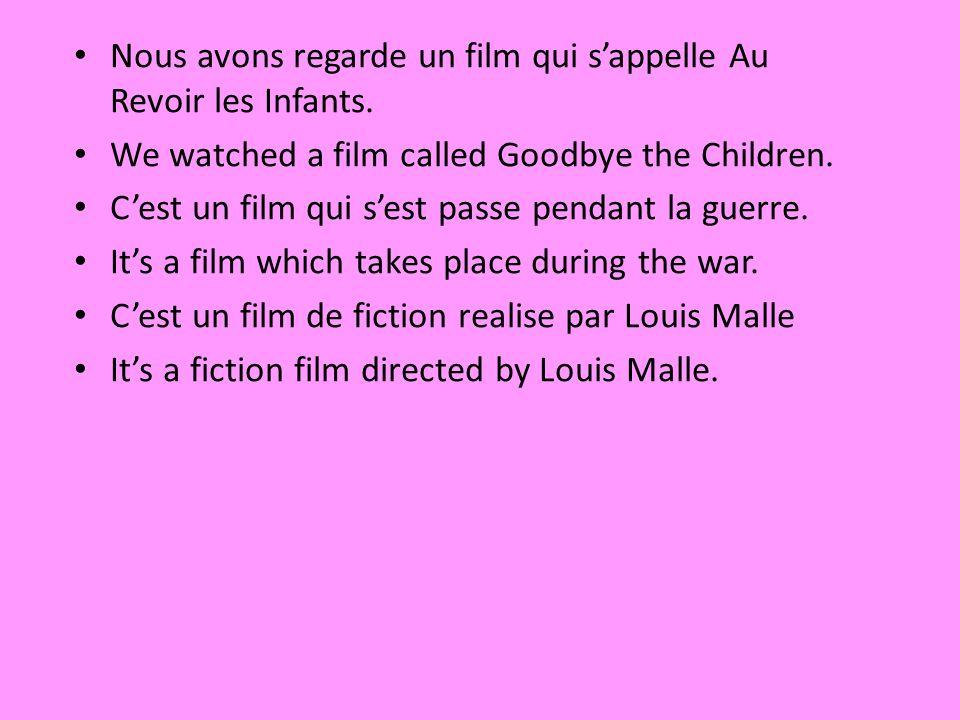 Nous avons regarde un film qui s'appelle Au Revoir les Infants.