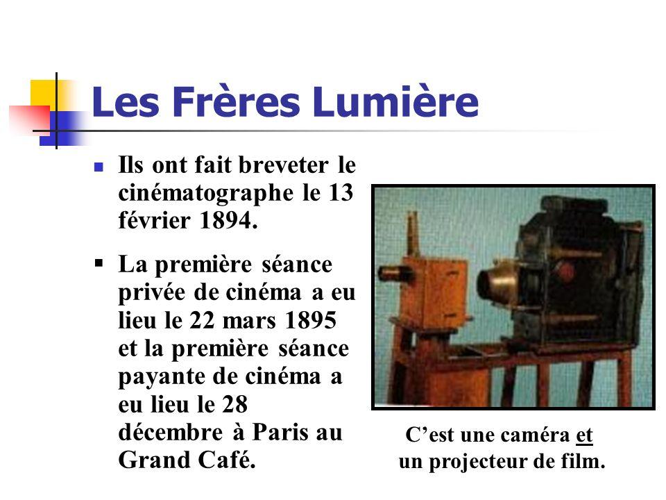 Les Frères Lumière Ils ont fait breveter le cinématographe le 13 février 1894.