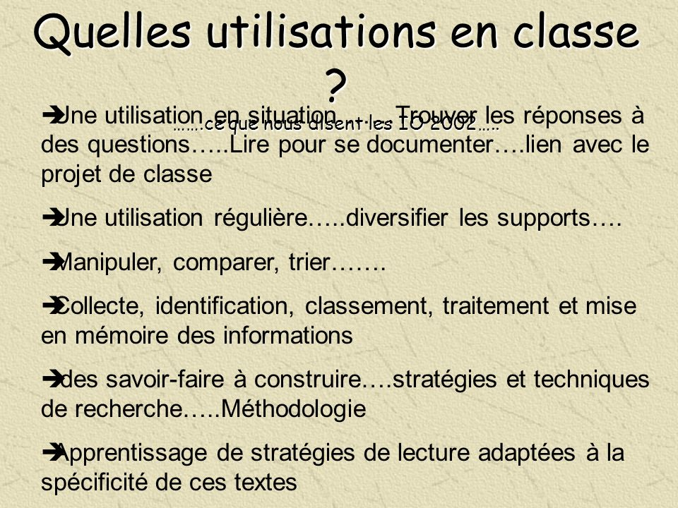 Quelles utilisations en classe …….ce que nous disent les IO 2002…..