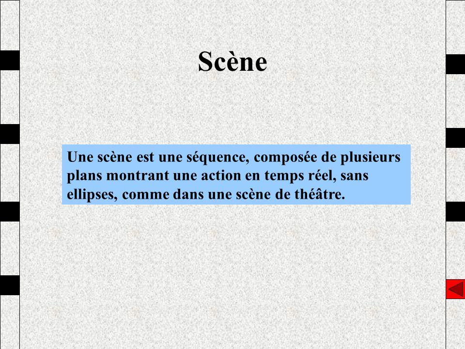 Scène Une scène est une séquence, composée de plusieurs plans montrant une action en temps réel, sans ellipses, comme dans une scène de théâtre.