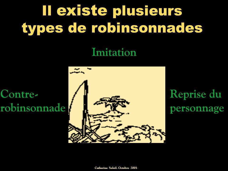 Il existe plusieurs types de robinsonnades