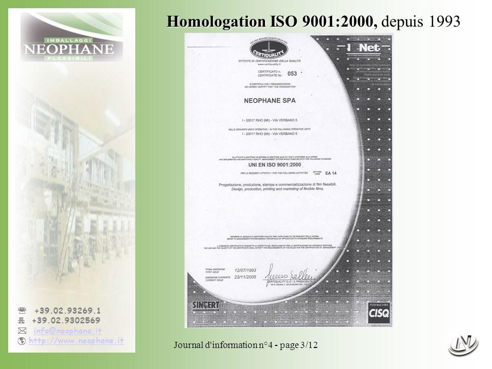 Homologation ISO 9001:2000, depuis 1993