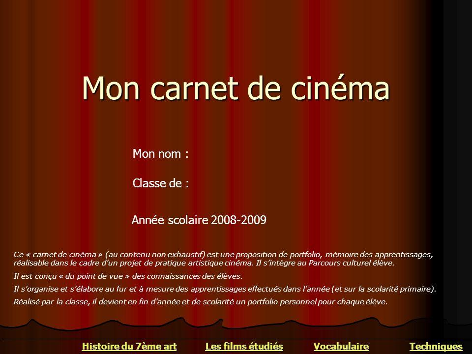 Mon carnet de cinéma Mon nom : Classe de : Année scolaire 2008-2009