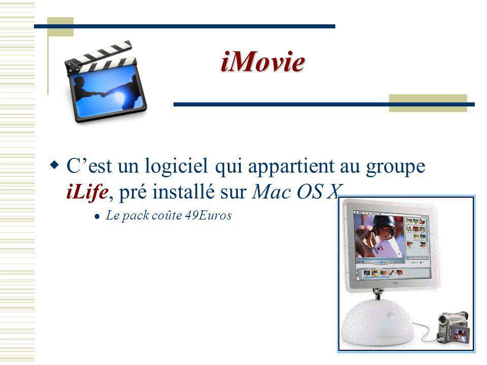 iMovie C'est un logiciel qui appartient au groupe iLife, pré installé sur Mac OS X.