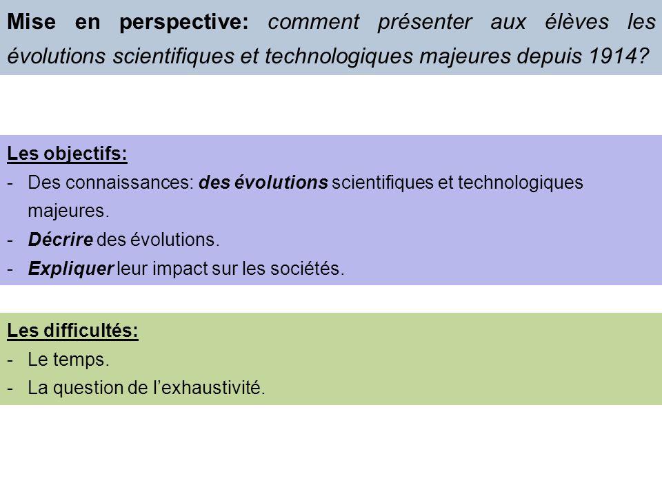 Mise en perspective: comment présenter aux élèves les évolutions scientifiques et technologiques majeures depuis 1914