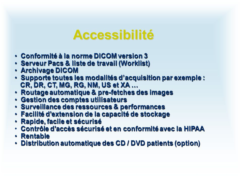 Accessibilité Conformité à la norme DICOM version 3