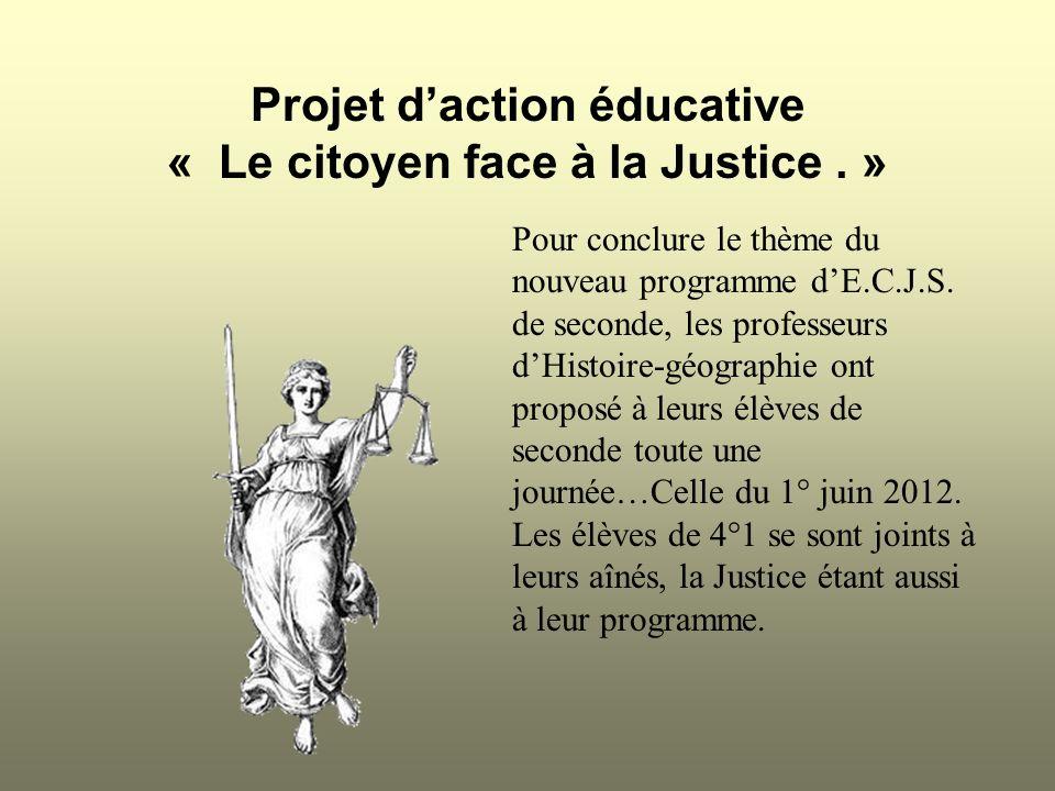 Projet d'action éducative « Le citoyen face à la Justice . »