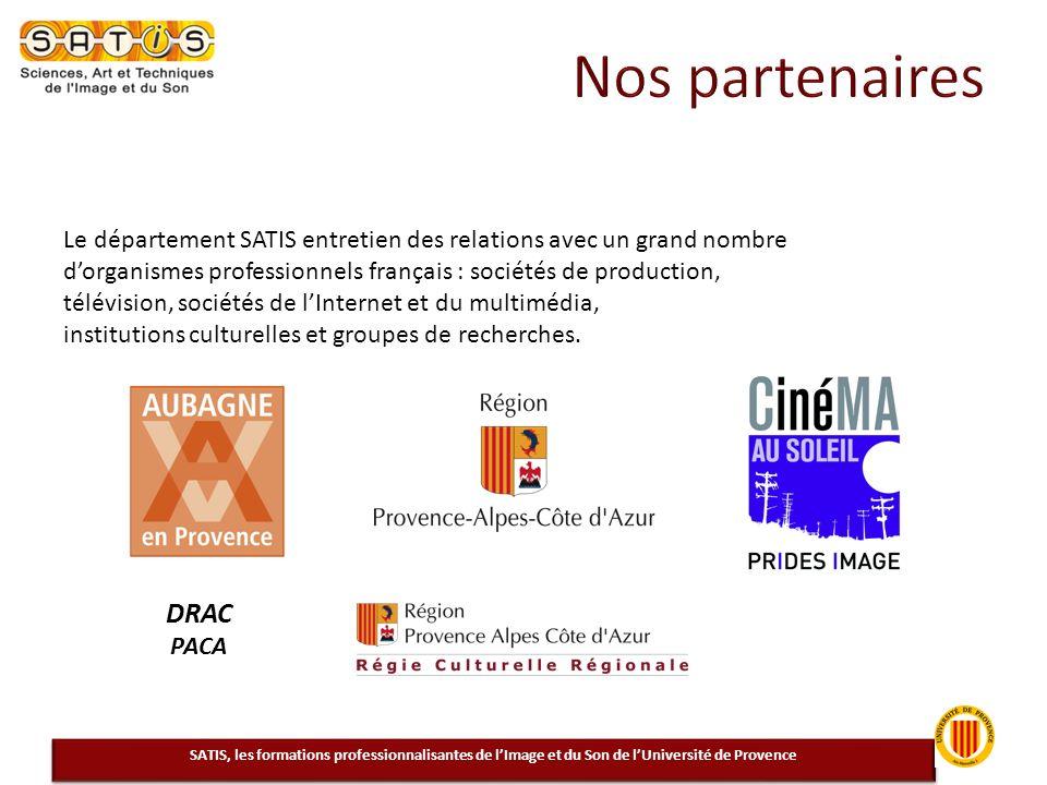 Nos partenaires Le département SATIS entretien des relations avec un grand nombre. d'organismes professionnels français : sociétés de production,
