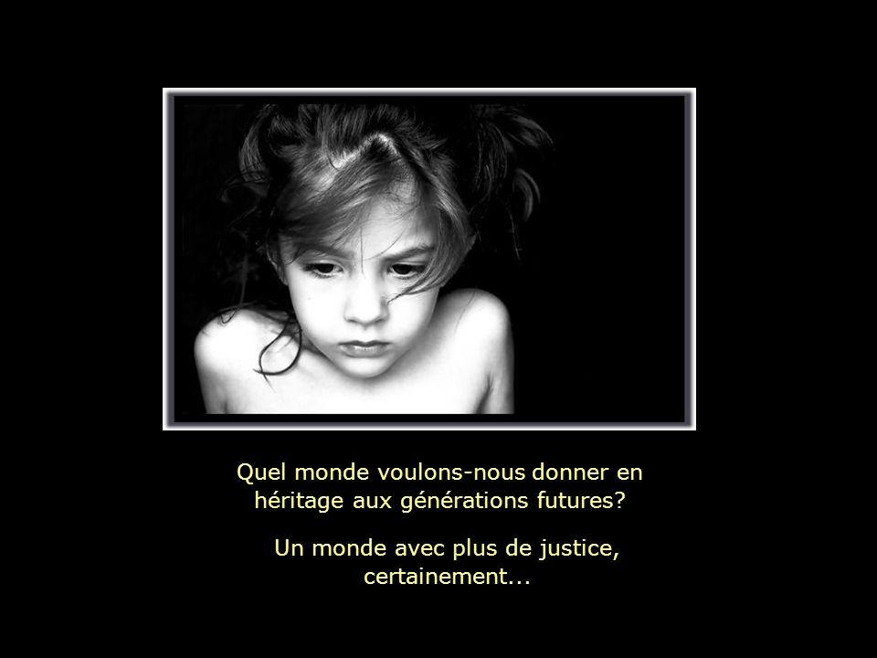 Quel monde voulons-nous donner en héritage aux générations futures