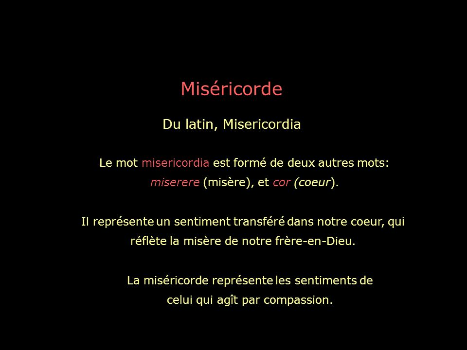 Miséricorde Du latin, Misericordia