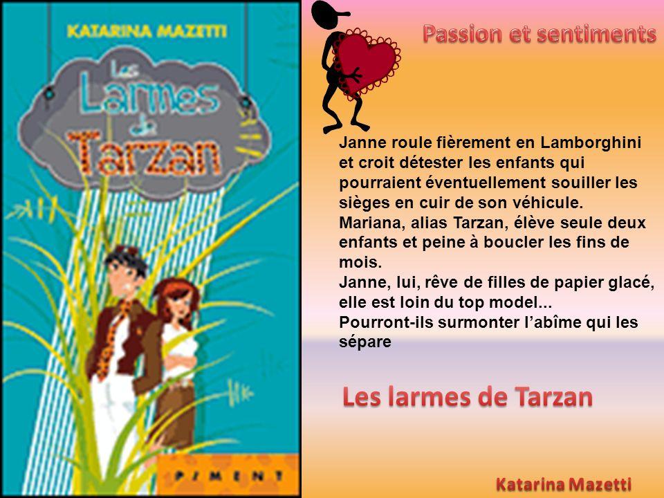 Les larmes de Tarzan Passion et sentiments Katarina Mazetti