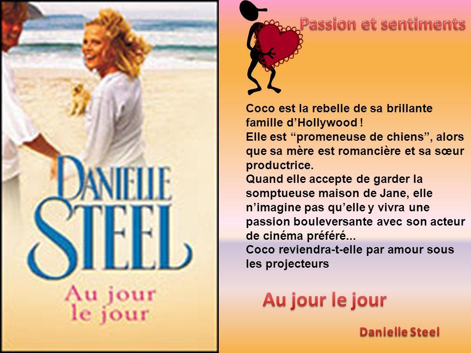 Au jour le jour Passion et sentiments Danielle Steel