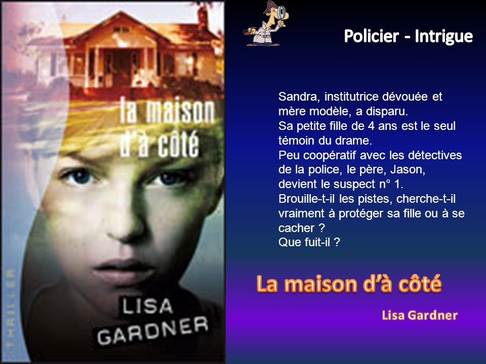 La maison d'à côté Policier - Intrigue Lisa Gardner