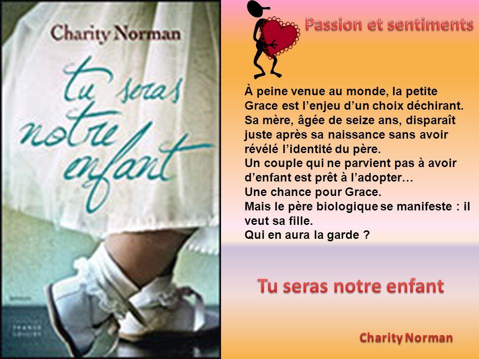 Tu seras notre enfant Passion et sentiments Charity Norman