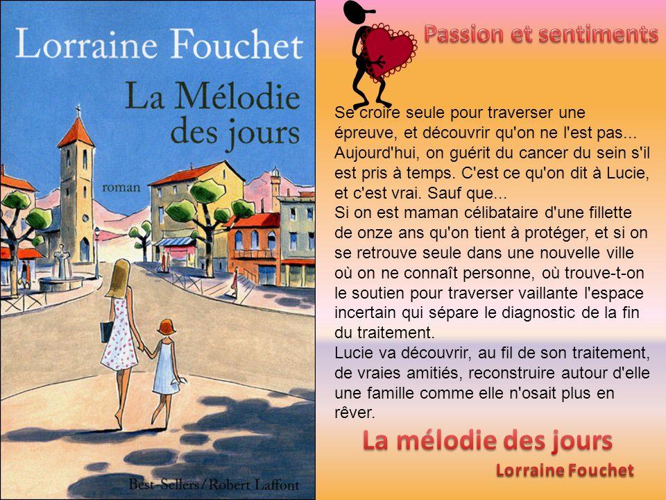 La mélodie des jours Passion et sentiments Lorraine Fouchet