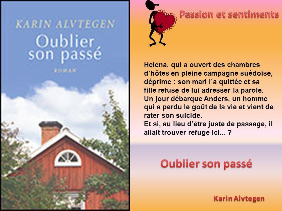 Oublier son passé Passion et sentiments Karin Alvtegen