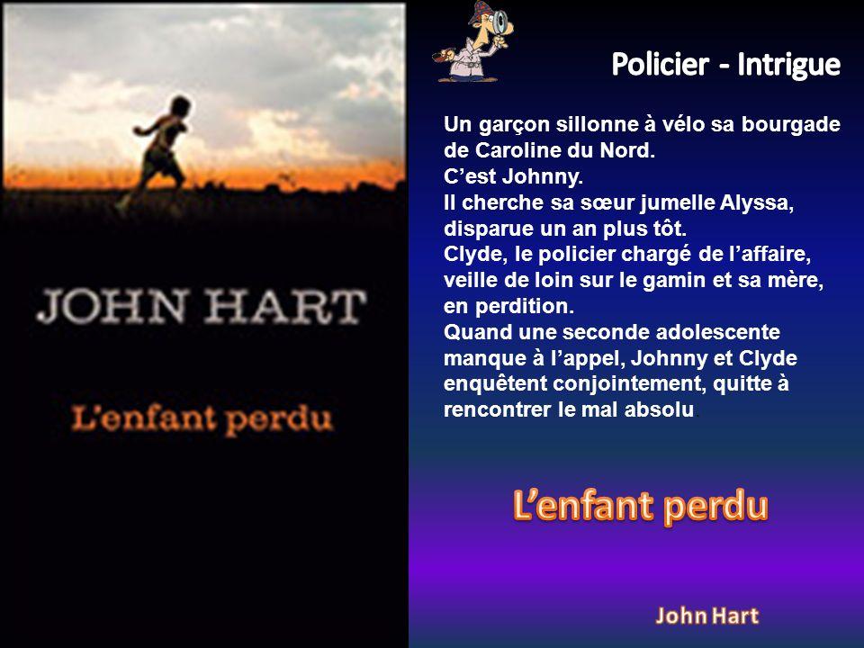 L'enfant perdu Policier - Intrigue John Hart
